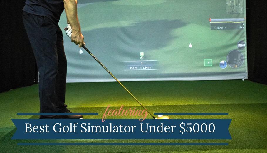 Best Golf Simulator Under 5000